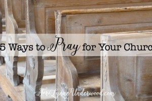 15 Ways to Pray for Your Church