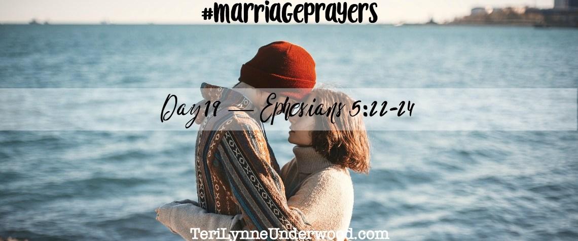 #MarriagePrayers: Ephesians 5:22-24
