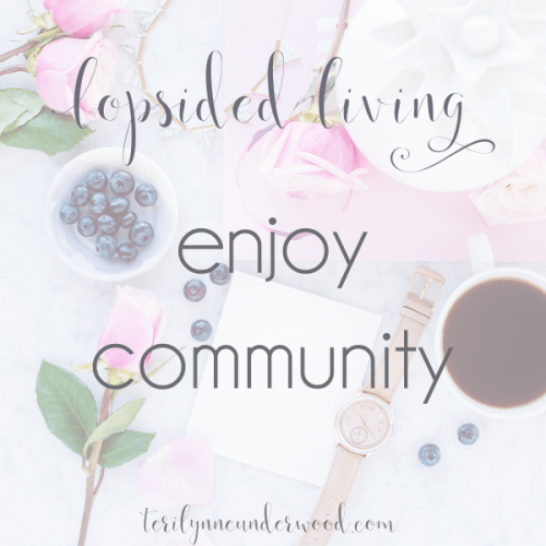 When we embrace relationships, enjoy community with others, it pleases God. And it enriches our lives now and for eternity. #LopsidedLiving