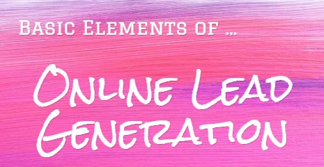 Basic Elements of Online Lead Generation