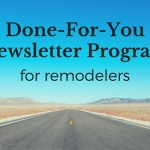 Introducing a Better Newsletter Program for Remodelers