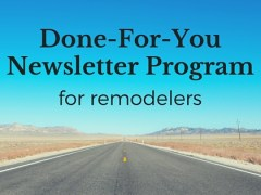 Announcing the Done-For-You Newsletter Program for Remodelers