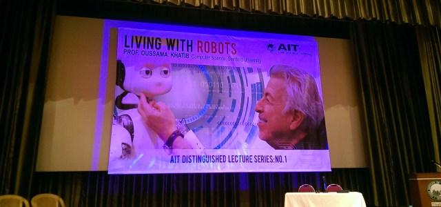 เมื่อวันที่ 26 สิงหาคม ProfessorOussama Khatib จากArtificial Intelligence Laboratory, Stanford University ได้มาบรรยายในหัวข้อ Living with Robots ที่ Asian Institute of Technology (AIT) ถือว่าเป็นโอกาสที่ดีมากสำหรับบรรดาผู้สนใจหุ่นยนต์ทั้งหลายที่มีศาสตราจารย์ระดับแนวหน้ามาบรรยายให้ฟังถึงที่ ThaiRobotics จะพลาดได้อย่างไร จึงไปฟังมาและบันทึกสิ่งที่น่าสนใจมาให้เล็กน้อย