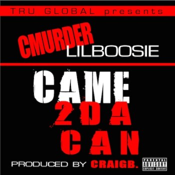 came 2 da can lil boosie c murder