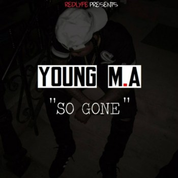 Young M.A. – So Gone Freestyle