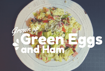 Grown up Green Eggs and Ham