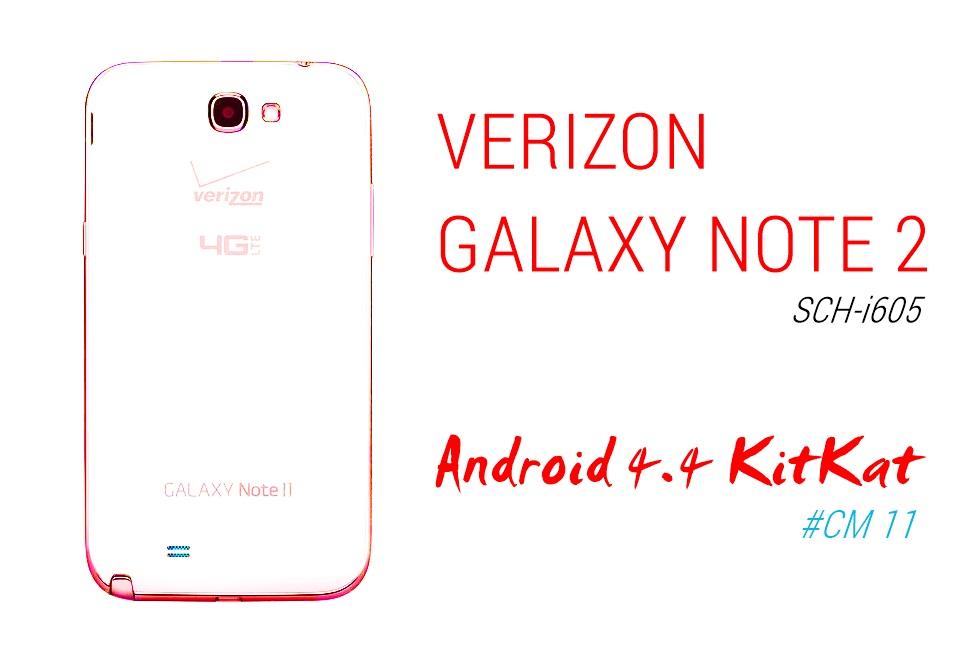 Verizon Galaxy Note 2 SCH-i605 Android 4.4 KitKat CM11 ROM