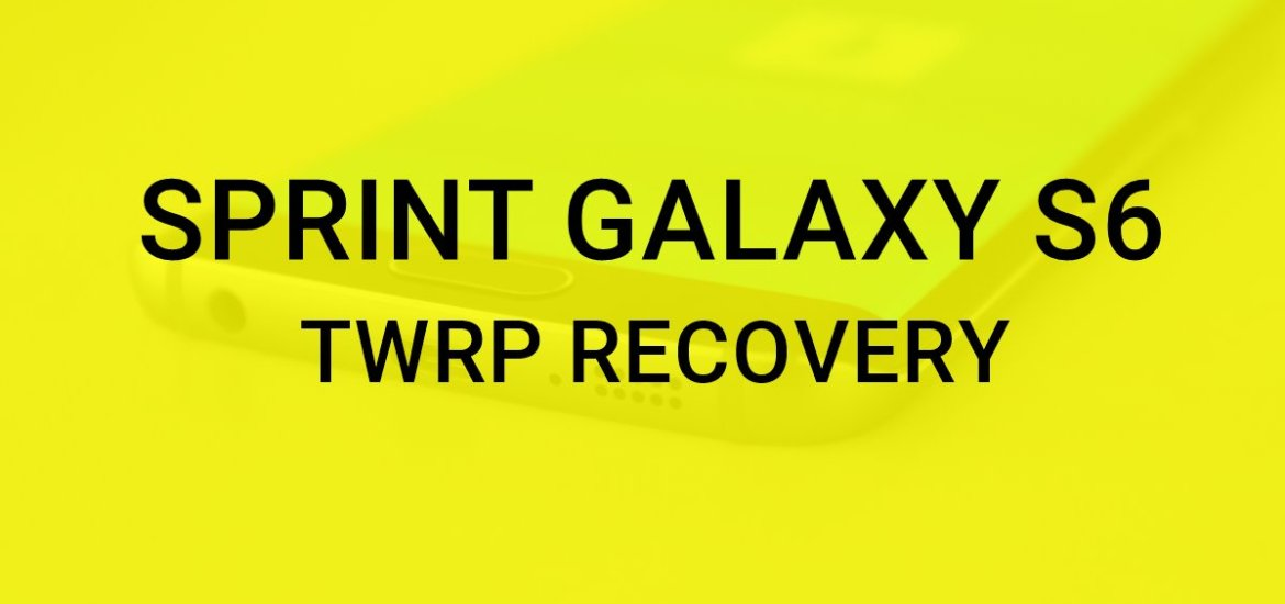 Sprint Galaxy S6 TWRP Recovery