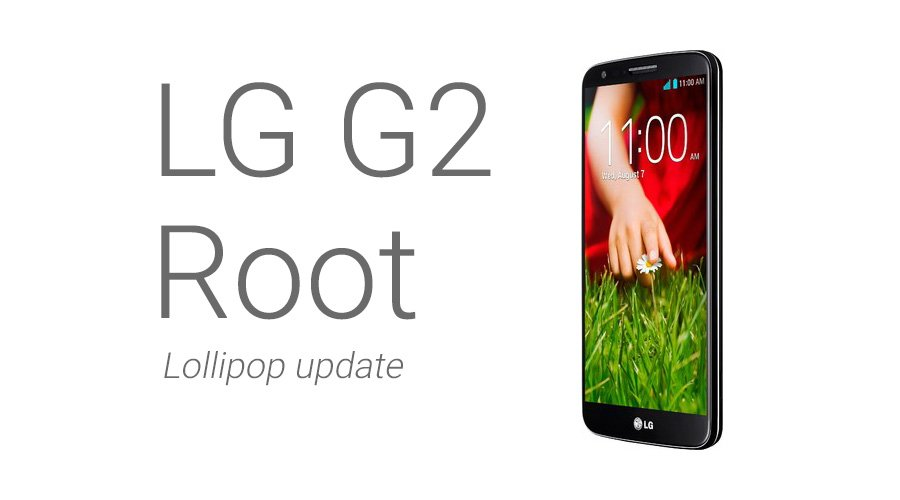 Root LG G2 Lollipop update