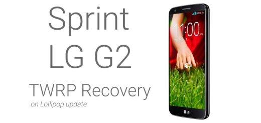 Sprint LG G2 TWRP Lollipop update