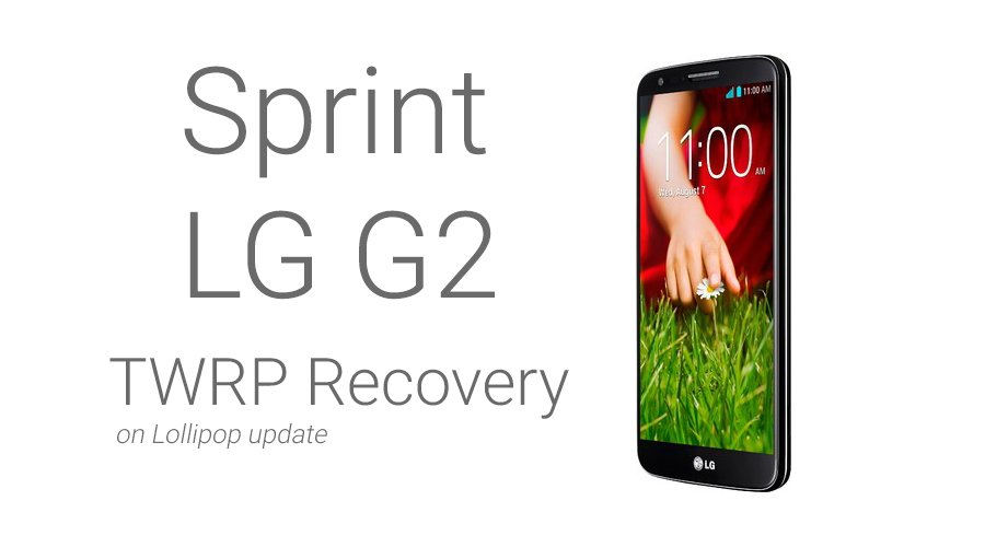 Sprint LG G2 TWRP Lollipop update