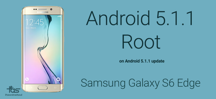Galaxy S6 Edge Android 5.1 update Root