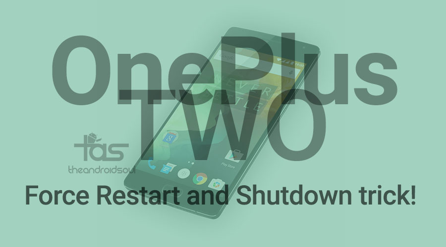 OnePlus Two Force Restart