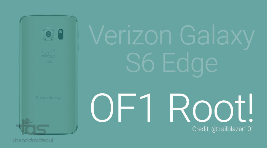 root OF1 verizon galaxy s6 edge