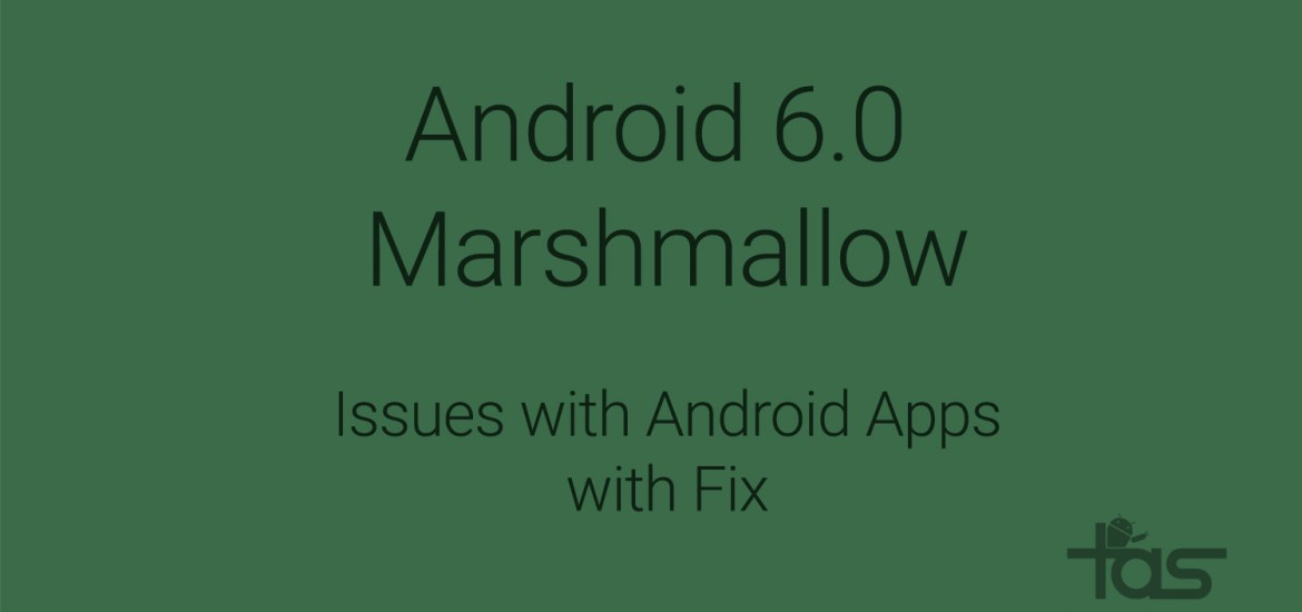 Android Apps Issues Marshmallow update