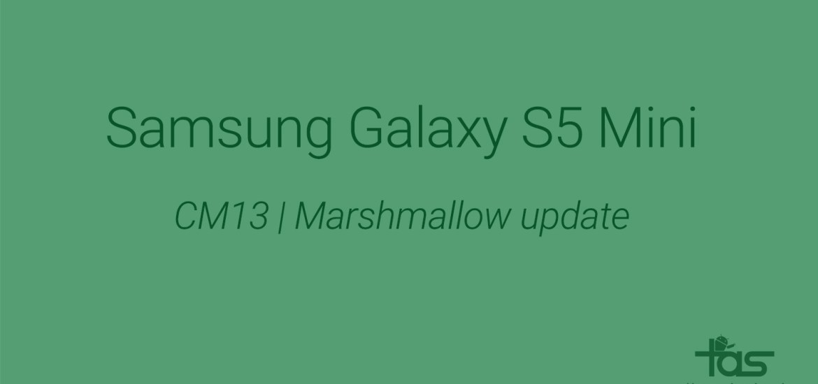 Galaxy S5 Mini Marshmallow update