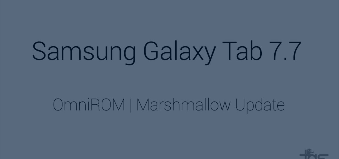 Galaxy Tab 7.7 Marshmallow update release