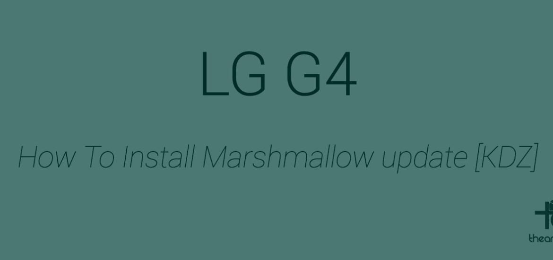 LG G4 Marshmallow kdz