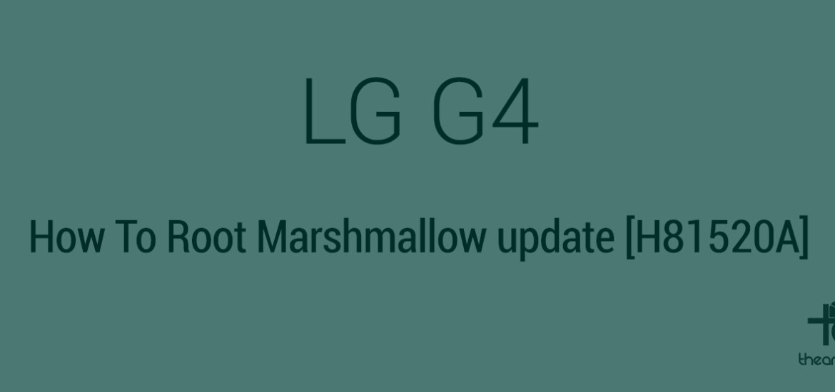 LG G4 Marshmallow root 20a