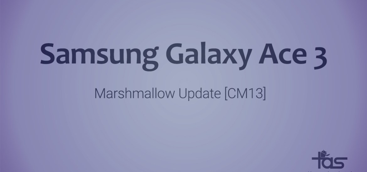 Galaxy Ace 3 Marshmallow Update
