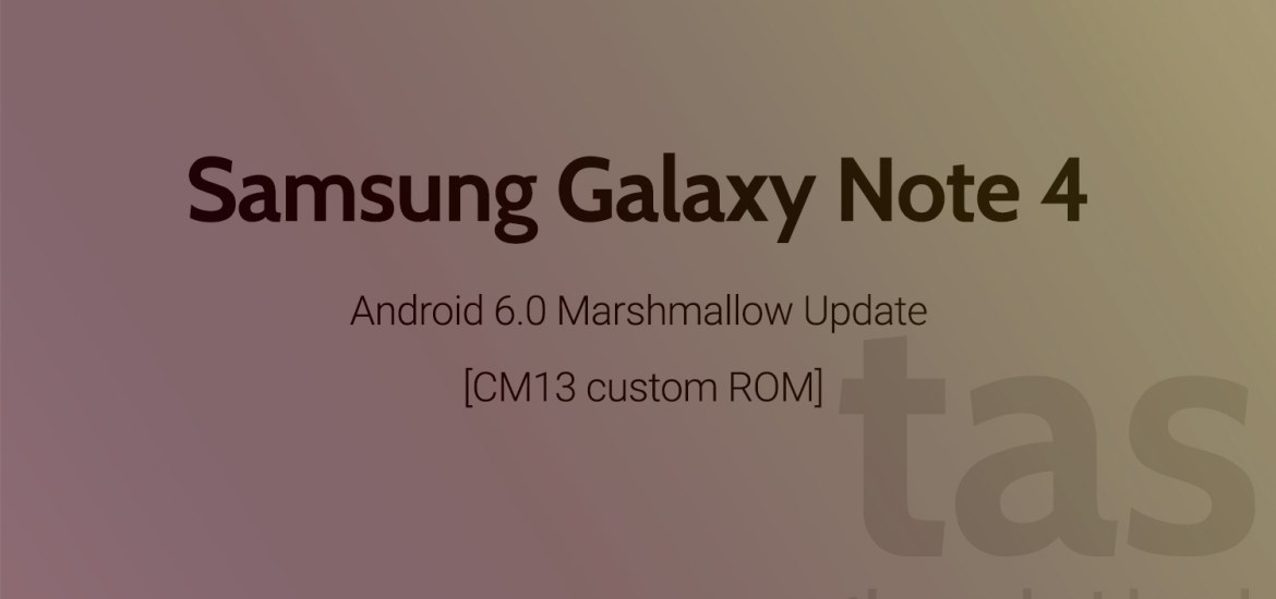 Galaxy Note 4 Marshmallow Update