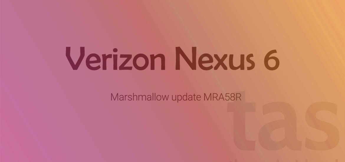 Verizon Nexus 6 Marshmallow OTA
