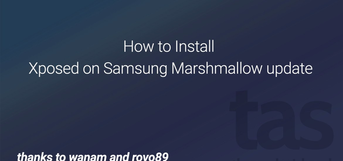 xposed Marshmallow update samsung galaxy