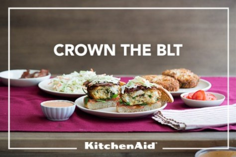Crown the BLT for KitchenAid