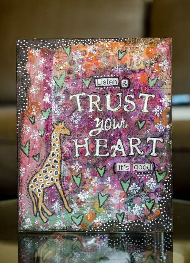 My mixed media canvas reading Trust your heart