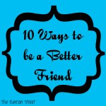 10 Ways to be a Better Friend