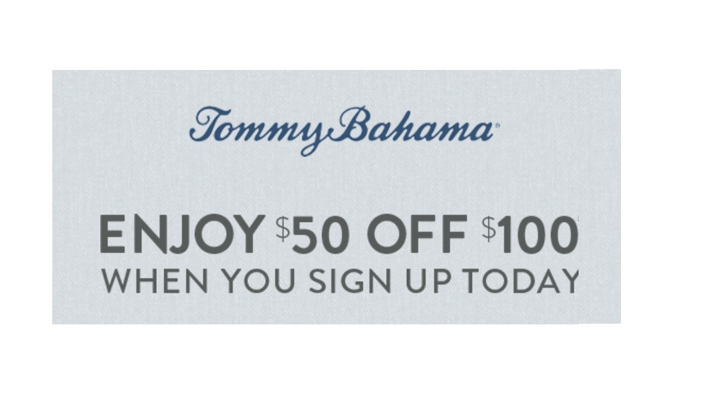 $50 off $100 at Tommy Bahama when you sign up their emails