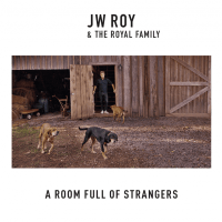 JW Roy & The Royal Family  - A Room Full Of Strangers - Een Bijzonder Album