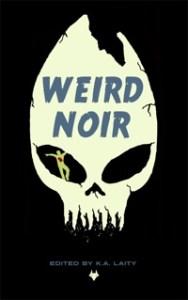 Weird Noir, from Fox Spirit Books
