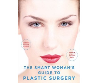 The Smart Woman's Guide to Plastic Surgery: Essential Information from a Female Plastic Surgeon