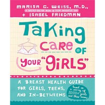 "Taking Care of Your ""Girls,"" A Breast Health Guide for Girls, Teens, and In-Betweens"