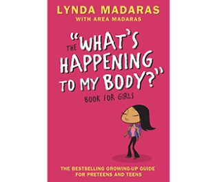 """The """"What's Happening to My Body?"""" Book for Girls: A Growing Up Guide for Parents and Daughters"""