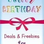 Birthday Freebies Round Up ~ TheCentsAbleShoppin.com