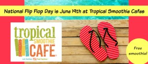 National Flip Flop Day at Tropical Smoothie ~ June 19th (TheCentsAbleShoppin.com)