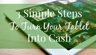 3 Simple Steps To Turn Your Tablet Into Cash