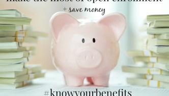 How To Make The Most of Open Enrollment + Save On Healthcare