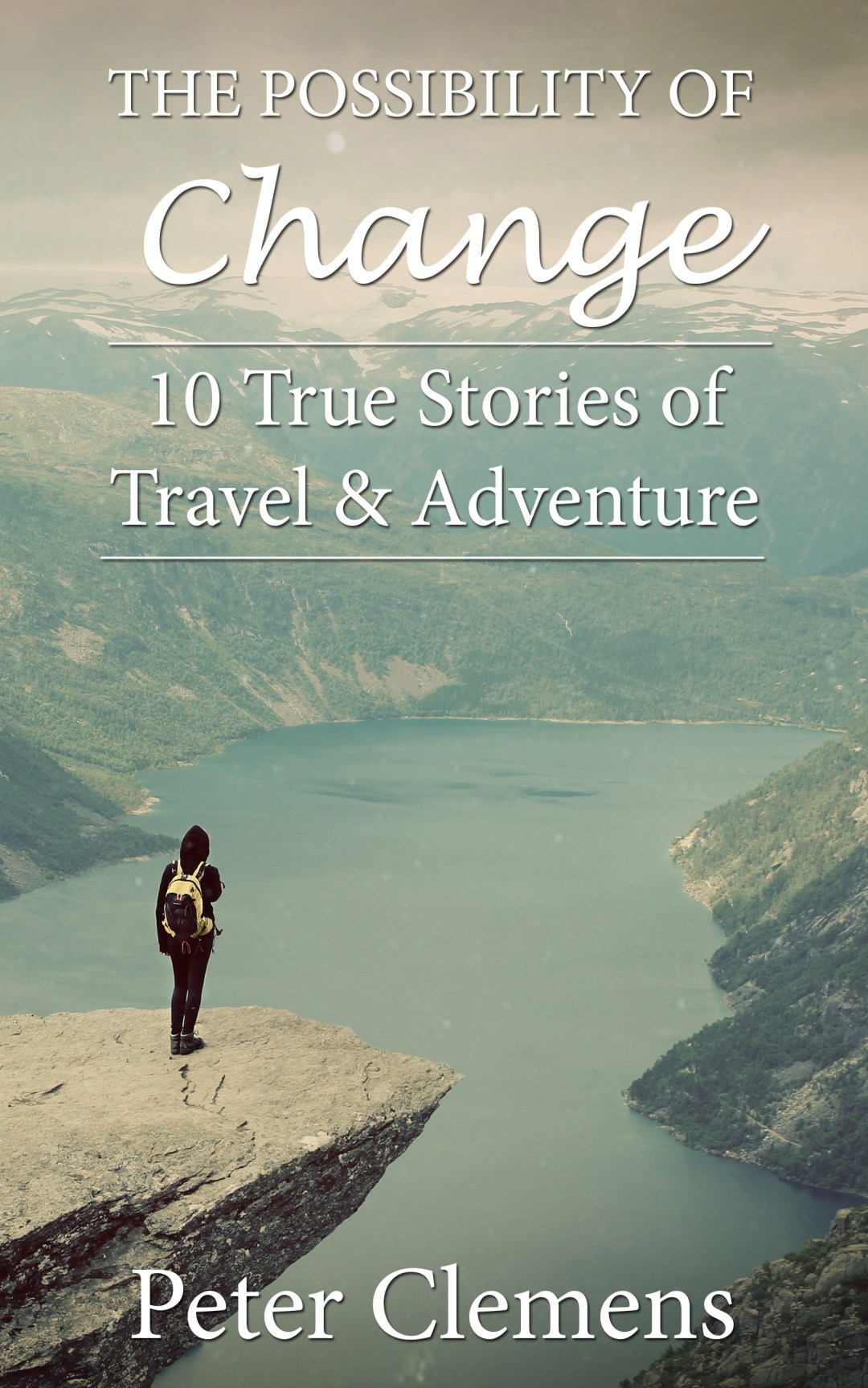 10 True Stories of Travel & Adventure