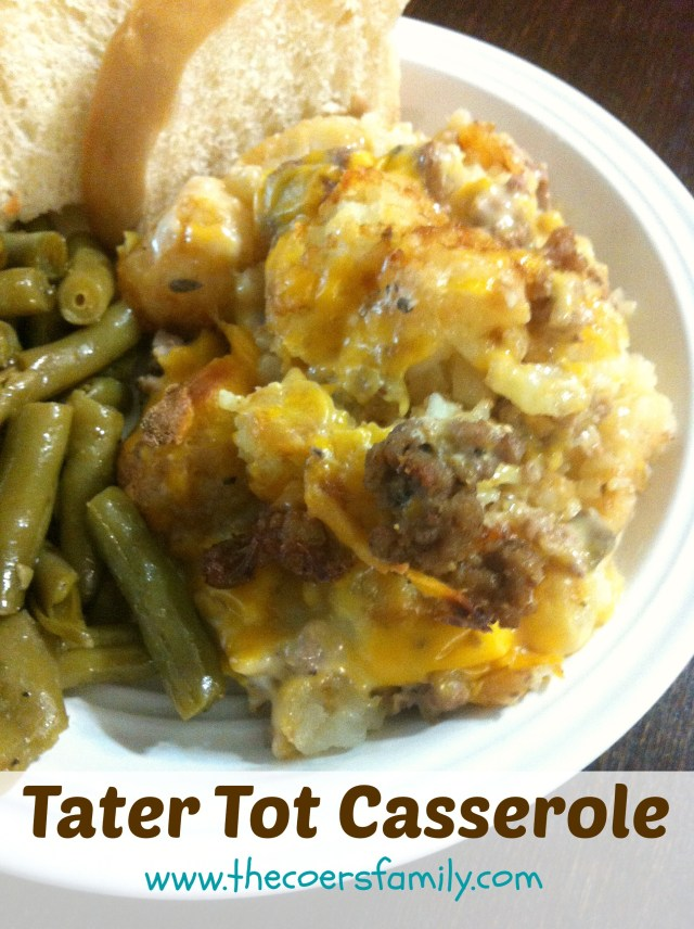 Tater Tot Casserole - The Coers Family