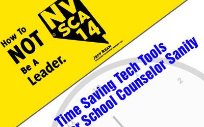 NVSCA 2015 – How to NOT be a leader & Time Saving Tech Tools for School Counselor Sanity Presentations