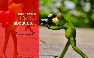 Bits & Bytes: It's not about us…