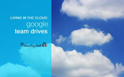 Living In The Cloud: Google Team Drives