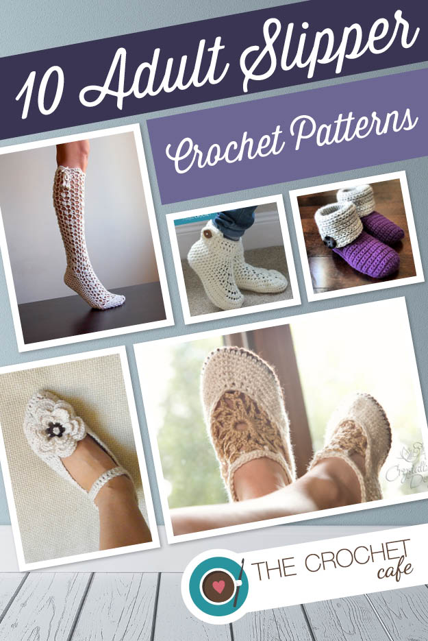 10 Adult Slipper Patterns The Crochet Cafe