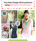 Try these Design Wars patterns using Red Heart Yarn's Luster Sheen (Email)