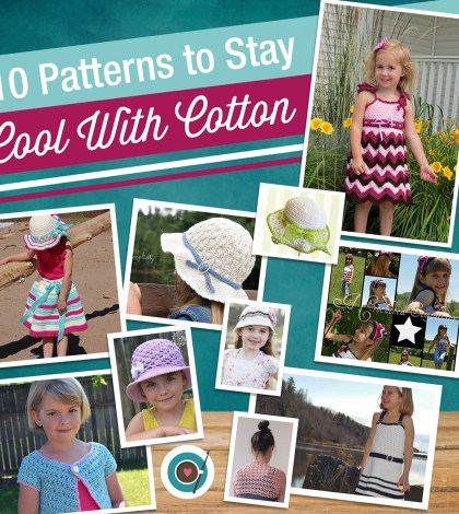 10 Patterns to Stay Cool With Cotton
