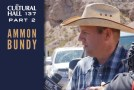 Ammon Bundy pt 2 Ep 137 The Cultural Hall