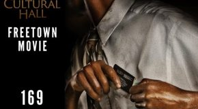 Freetown: The Movie Ep 169 The Cultural Hall